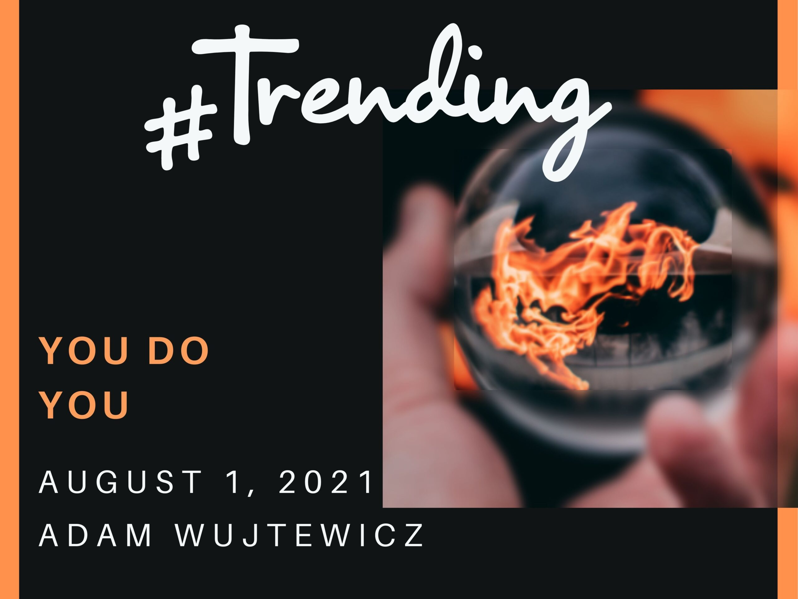 """Featured image for """"""""#Trending 1: You Do You"""" – August 1st 2021"""""""