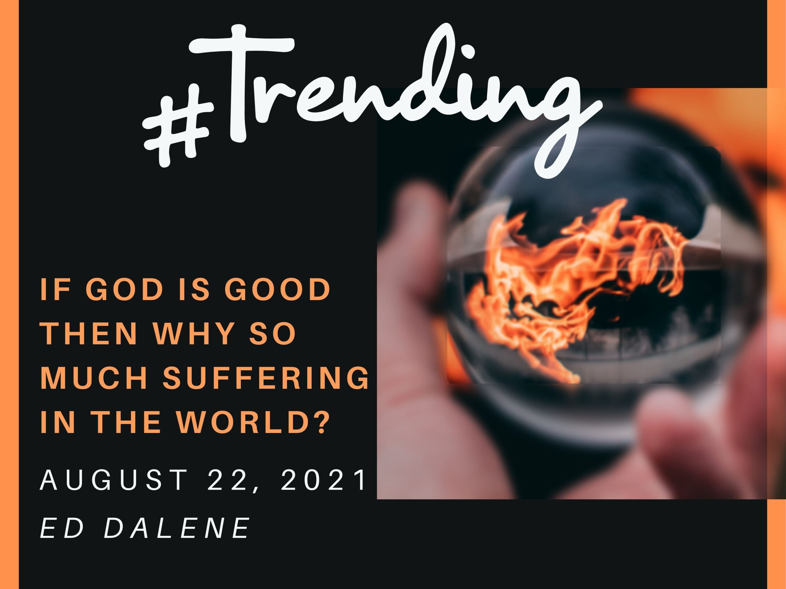 """Featured image for """"""""#Trending 4: If God Is Good Then Why So Much Suffering In The World?"""" – August 21st 2021"""""""