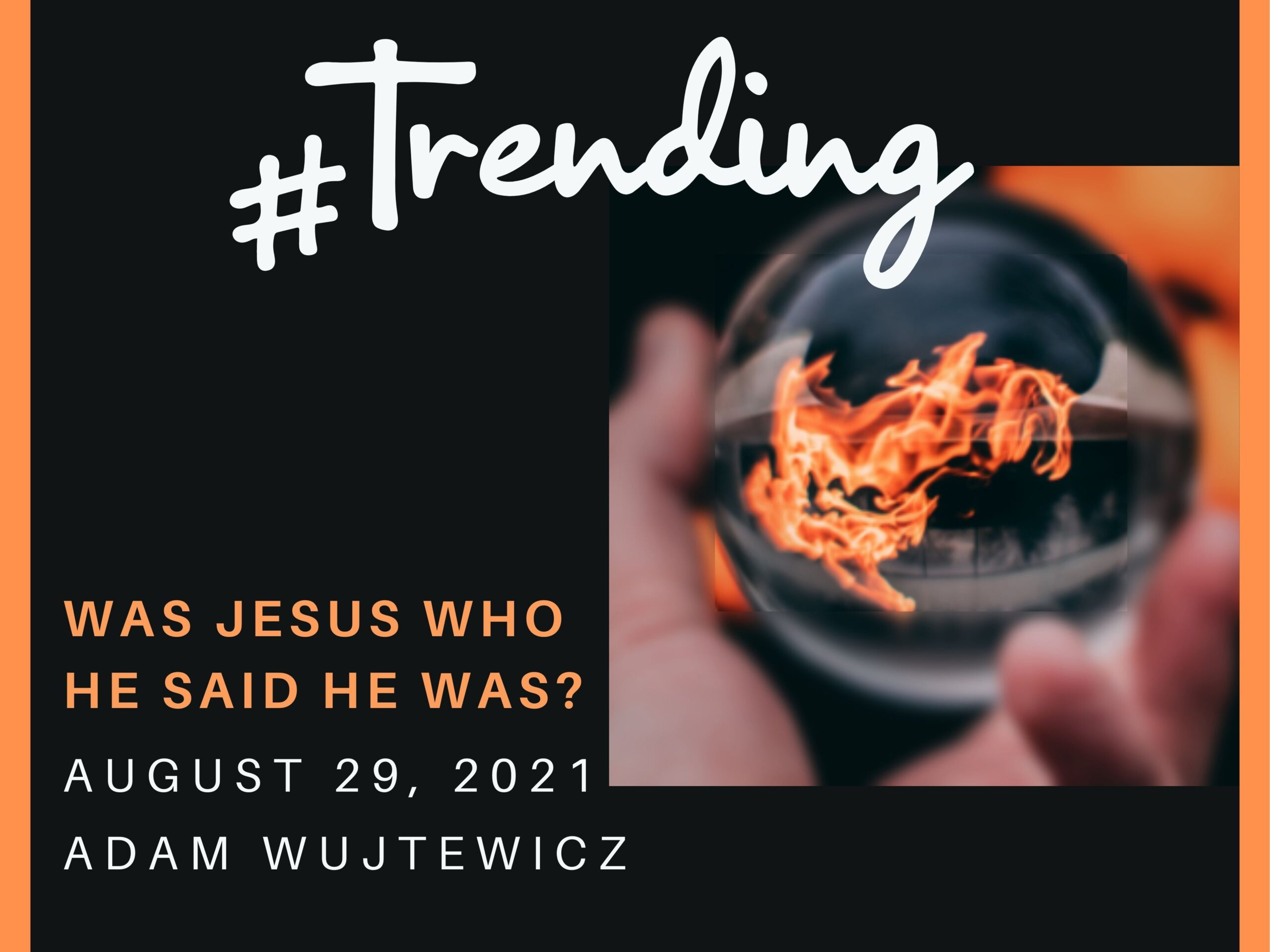 """Featured image for """"""""#Trending 5: Was Jesus Who He Said He Was?"""" – August 29th 2021"""""""
