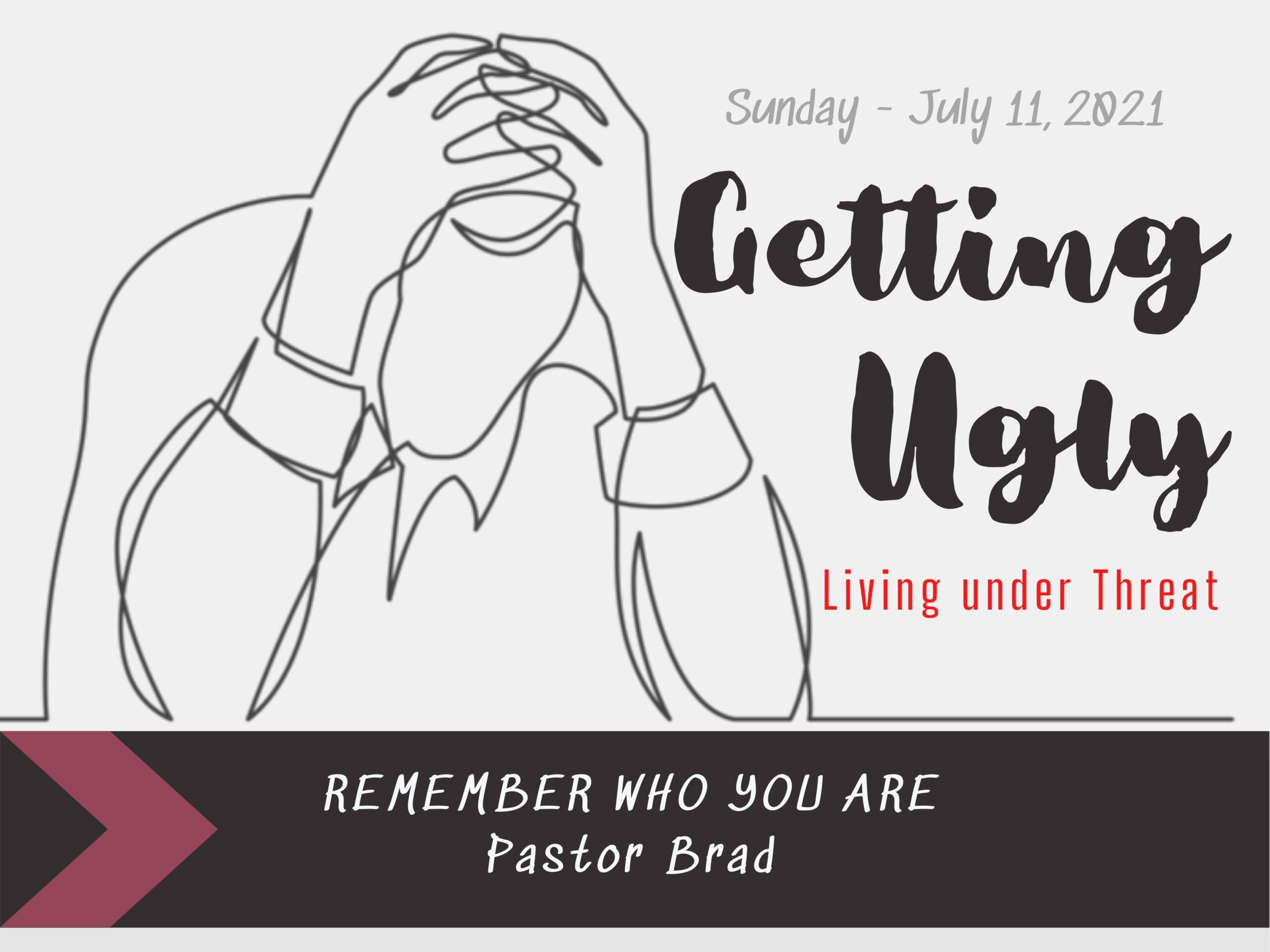 """Featured image for """"""""Getting Ugly: Remember Who You Are"""" – July 11th 2021"""""""