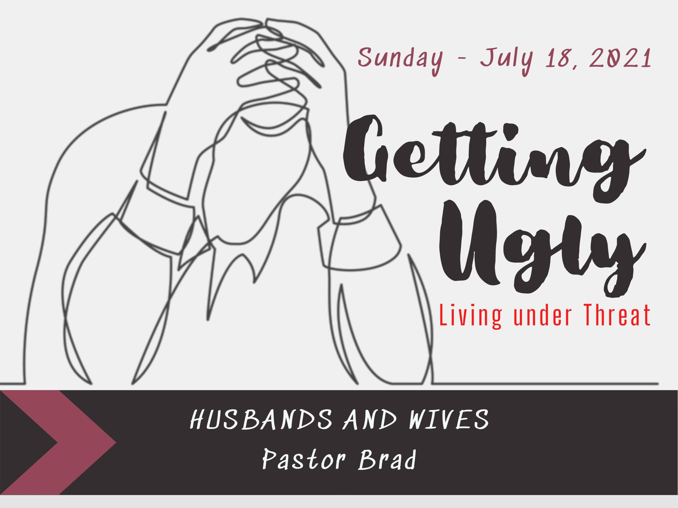 """Featured image for """"""""Getting Ugly: Husbands and Wives"""" – July 18th 2021"""""""